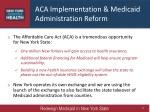 aca implementation medicaid administration reform