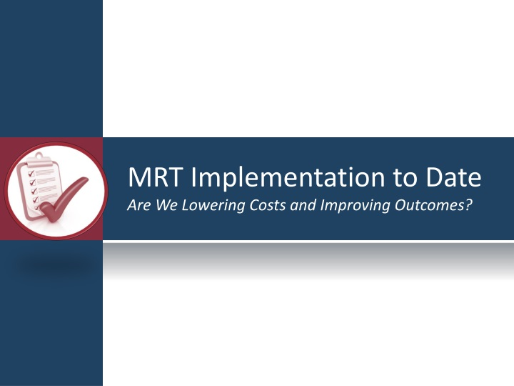 MRT Implementation to Date