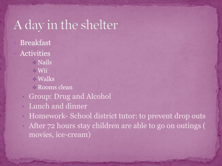 A day in the shelter