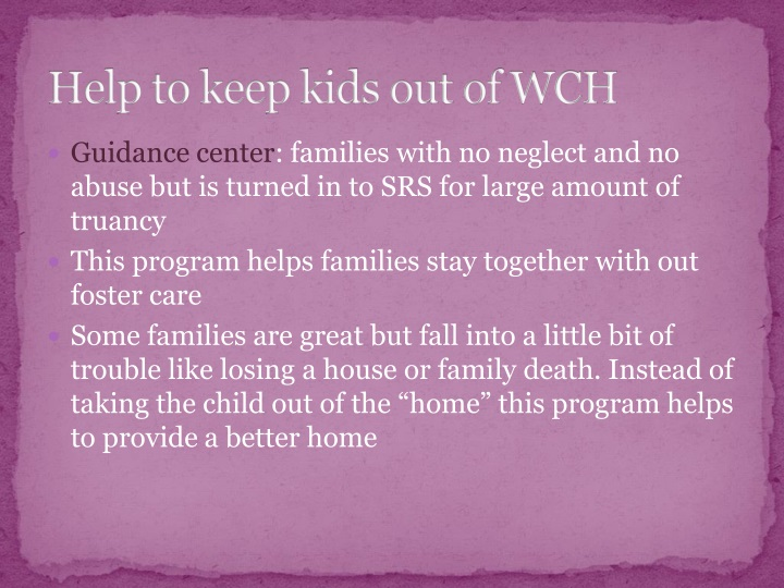 Help to keep kids out of WCH