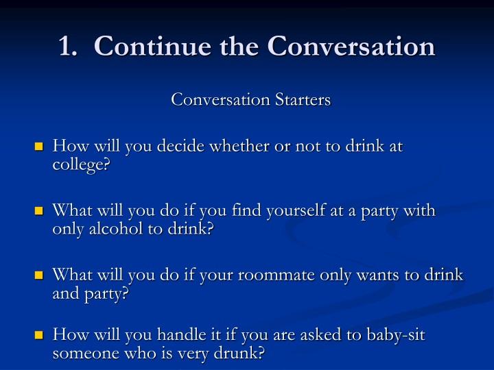 1.  Continue the Conversation