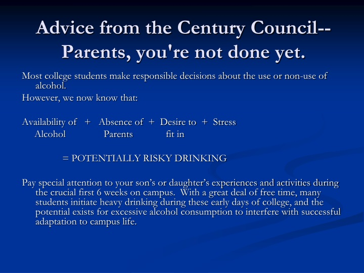 Advice from the Century Council--Parents, you're not done yet.