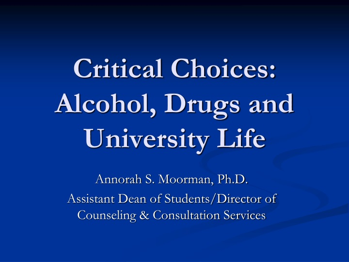 Critical Choices:  Alcohol, Drugs and University Life