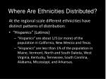 where are ethnicities distributed4
