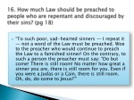 16 how much law should be preached to people who are repentant and discouraged by their sins pg 18