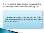 3 in the second place the law shows man his sin but what does it not offer him pg 14