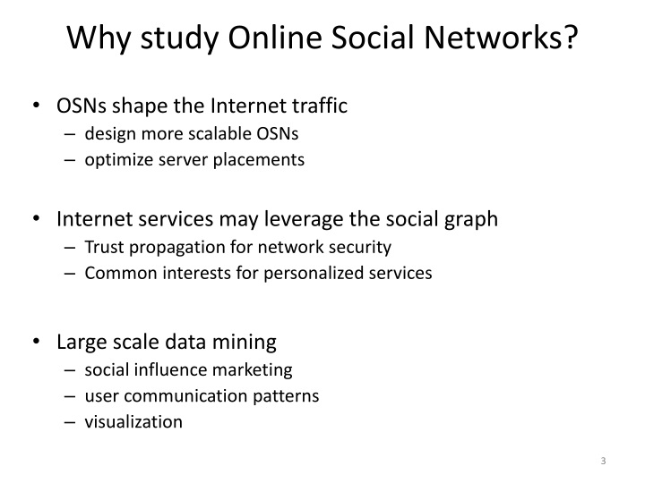 Why study online social networks