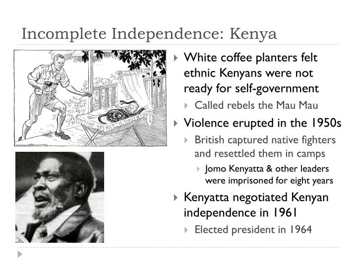 Incomplete Independence: Kenya