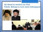 no need to remind you that priests bishops nuns were kidnapped