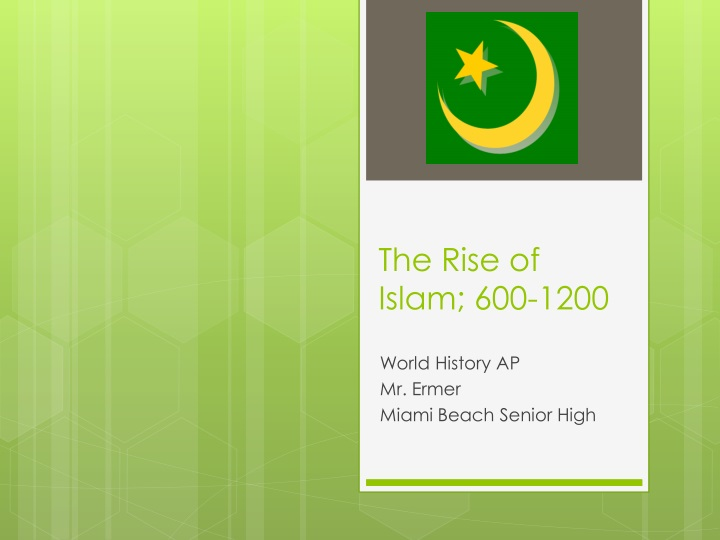 The Rise of Islam; 600-1200