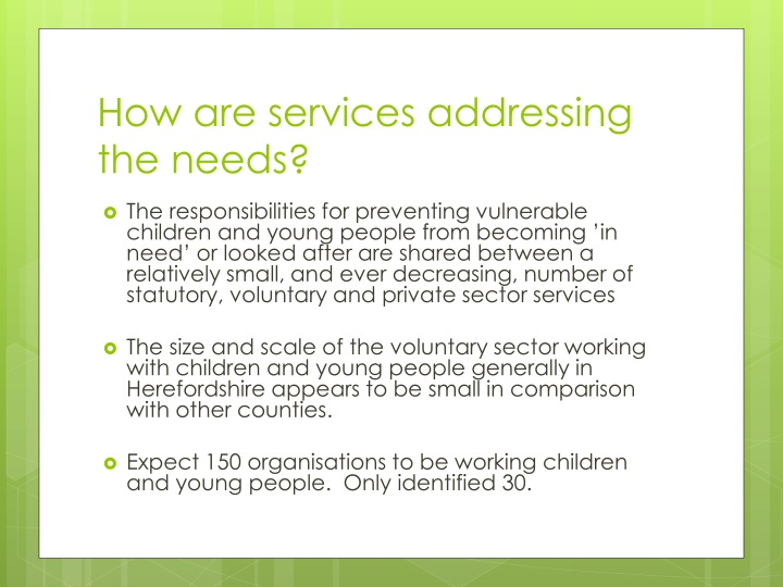 How are services addressing the needs?