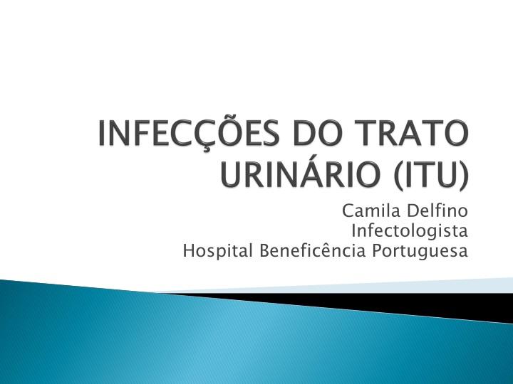 INFECÇÕES DO TRATO URINÁRIO (ITU)
