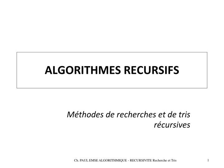 ALGORITHMES RECURSIFS