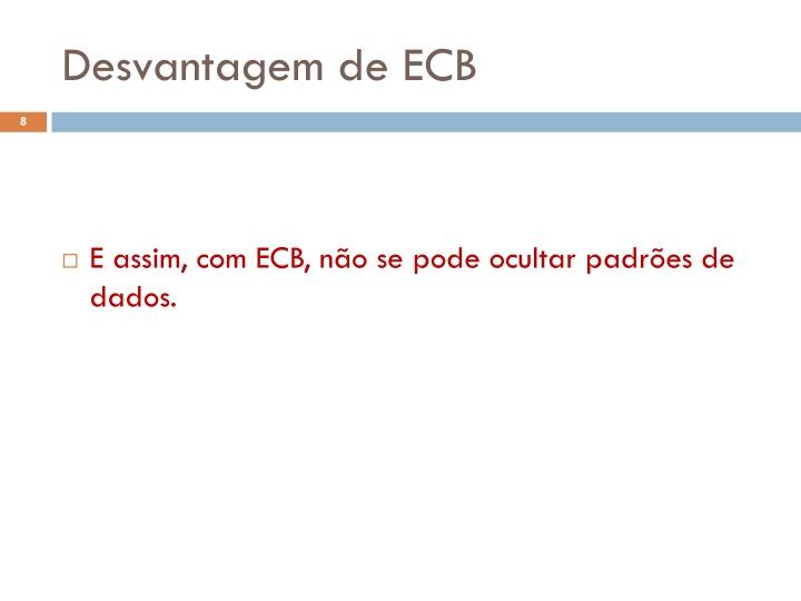 Desvantagem de ECB