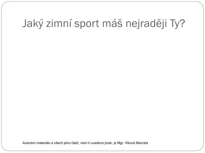 Jaký zimní sport máš nejraději Ty?