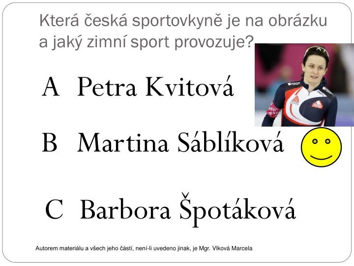 Která česká sportovkyně je na obrázku a jaký zimní sport provozuje?
