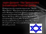 haym salomon the revolution s indispensable financial genius