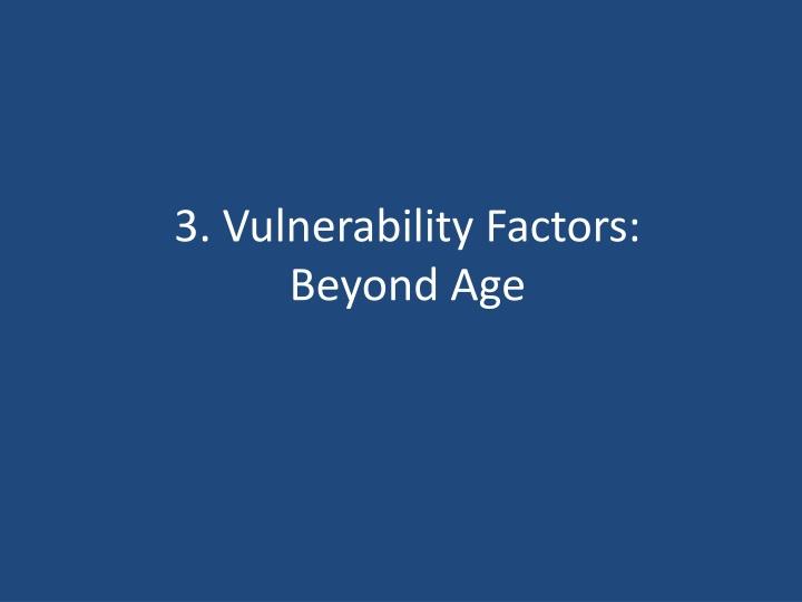 3. Vulnerability Factors:
