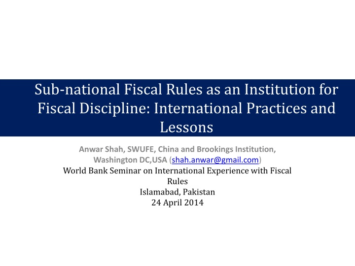 Sub-national Fiscal Rules as an Institution for Fiscal Discipline: International Practices and Lesso...