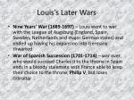 louis s later wars