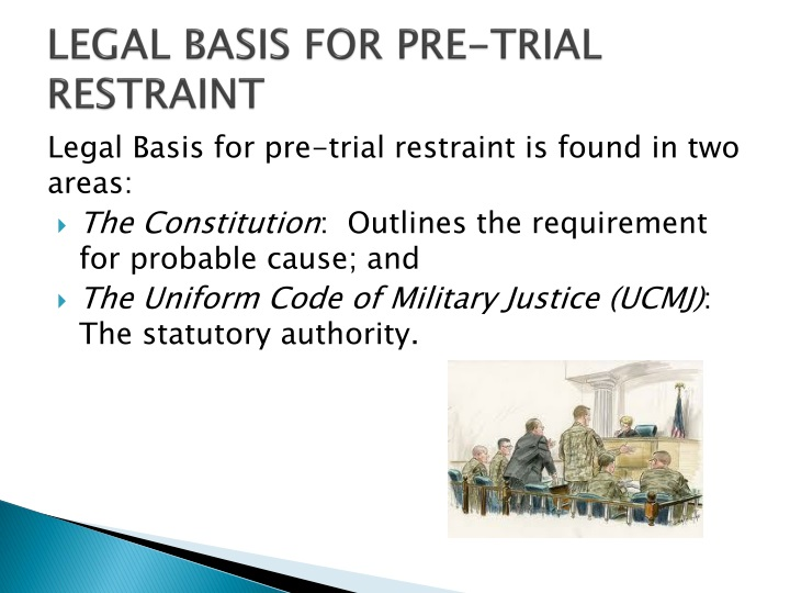 LEGAL BASIS FOR PRE-TRIAL RESTRAINT
