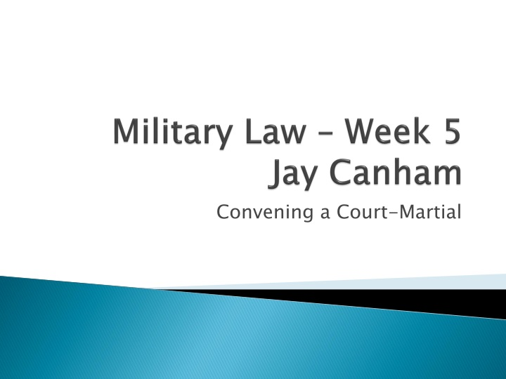 Military law week 5 jay canham