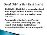 good debt vs bad debt cont d