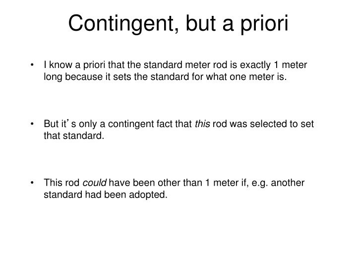 Contingent, but a priori