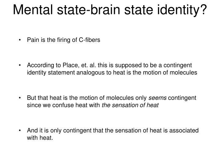 Mental state-brain state identity?