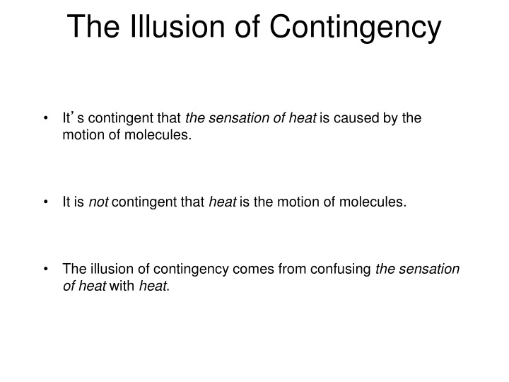 The Illusion of Contingency
