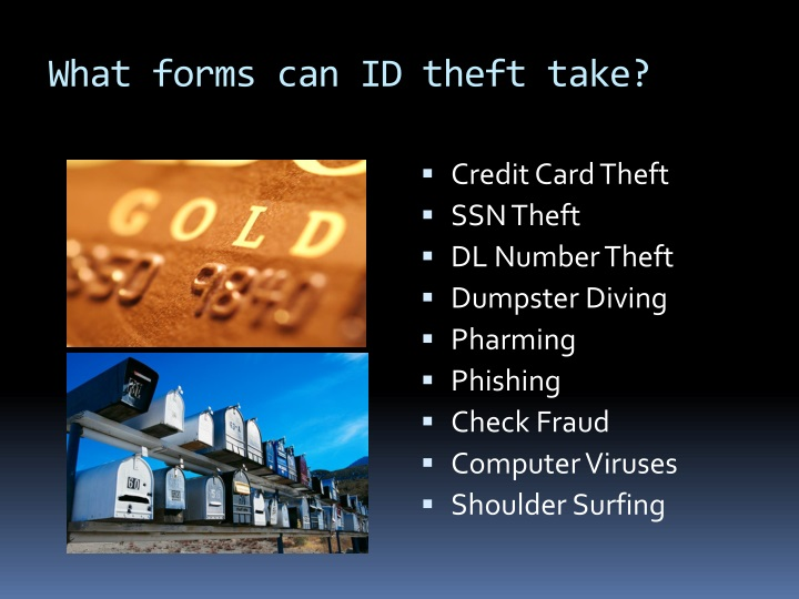 What forms can ID theft take?