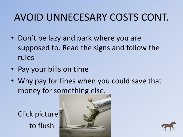 AVOID UNNECESARY COSTS CONT.