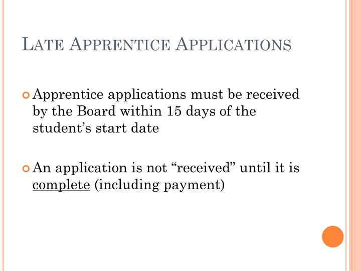 Late Apprentice Applications