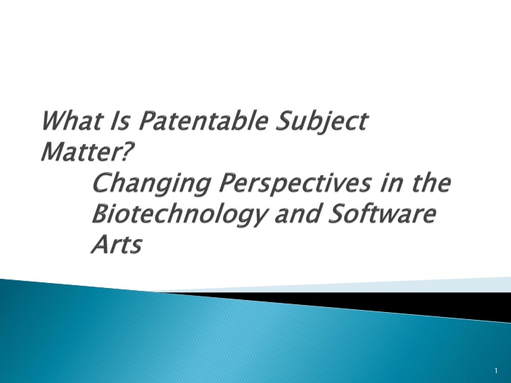What is patentable subject matter changing perspectives in the biotechnology and software arts