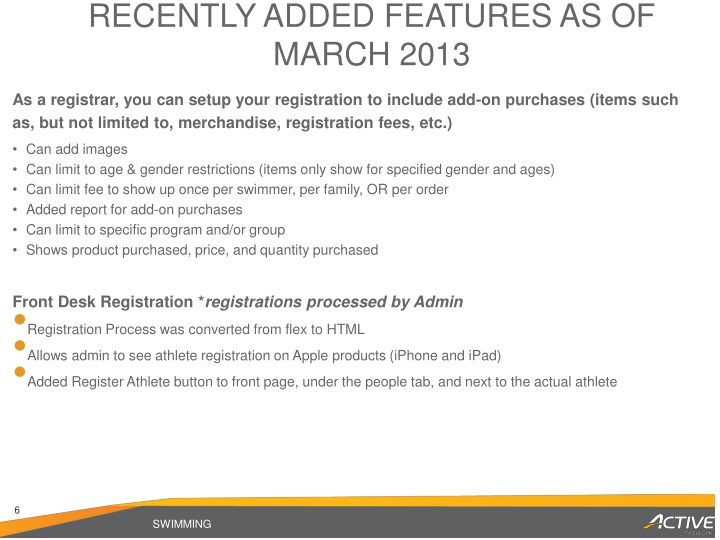 RECENTLY ADDED FEATURES as of MARCH 2013