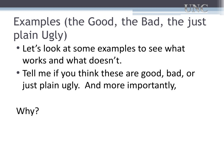 Examples (the Good, the Bad, the just plain Ugly)