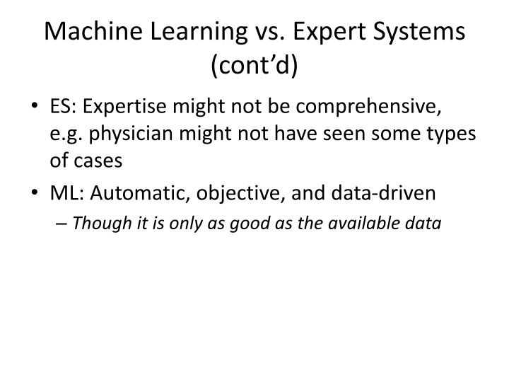 Machine Learning vs. Expert Systems (cont'd)