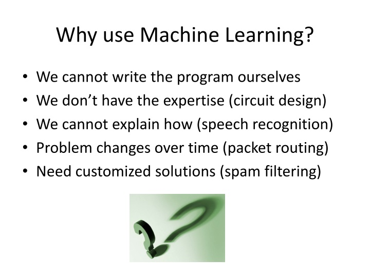 Why use Machine Learning?