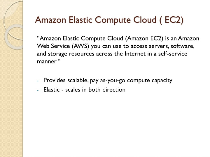Amazon Elastic Compute Cloud ( EC2)