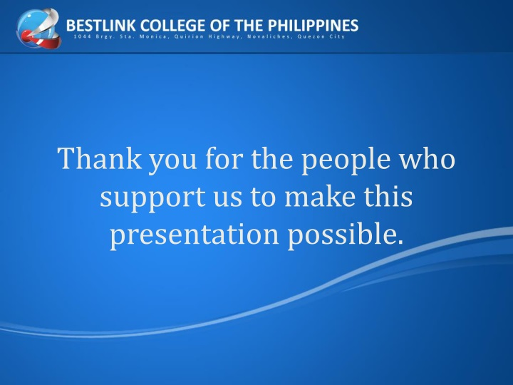 Thank you for the people who support us to make this presentation possible.