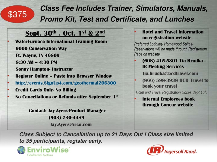 Class fee includes trainer simulators manuals promo kit test and certificate and lunches
