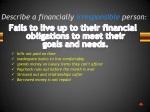 describe a financially irresponsible person