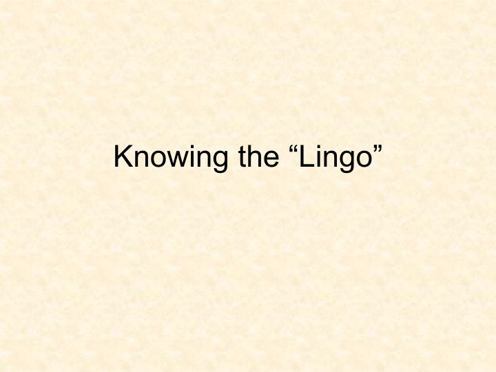 "Knowing the ""Lingo"""