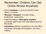 remember children can get online almost anywhere