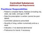 controlled substances additional law requirements2