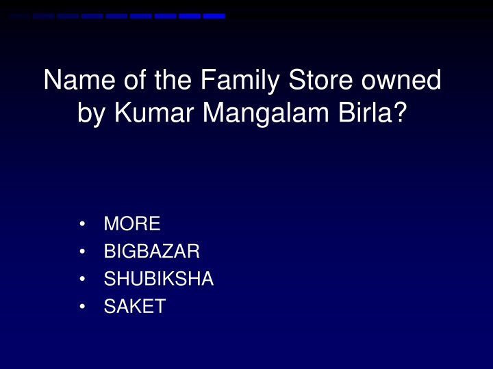 Name of the family store owned by kumar mangalam birla