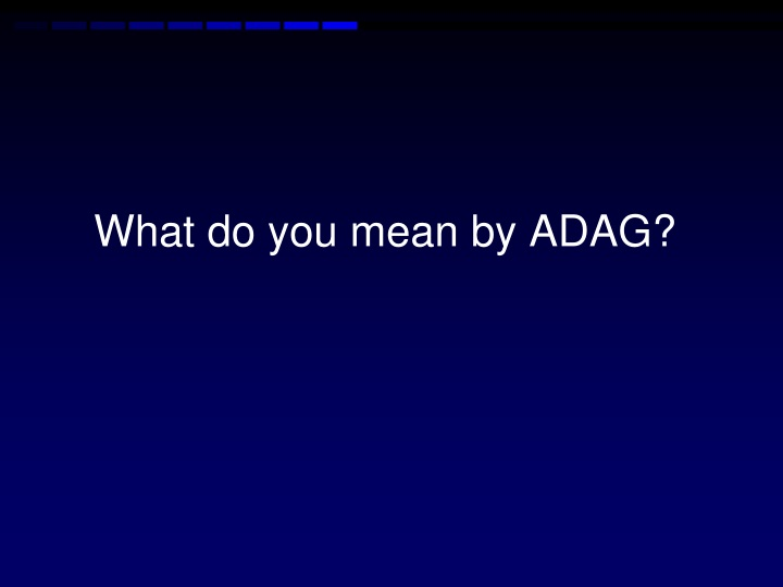 What do you mean by ADAG?
