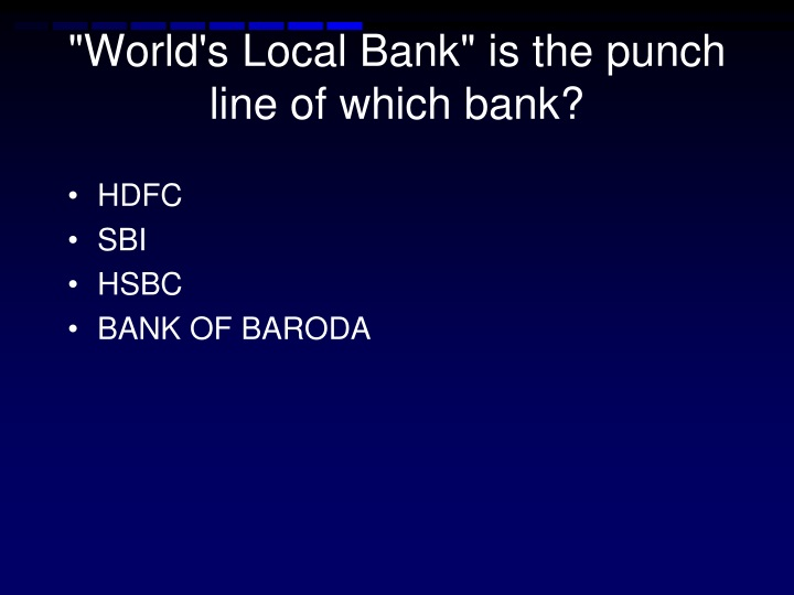 """""""World's Local Bank"""" is the punch line of which bank?"""