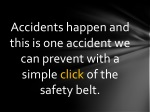 accidents happen and this is one accident we can prevent with a simple click of the safety belt