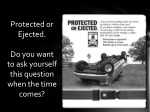 protected or ejected do you want to ask yourself this question when the time comes